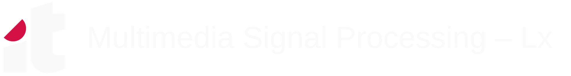 Multimedia Signal Processing – Lx